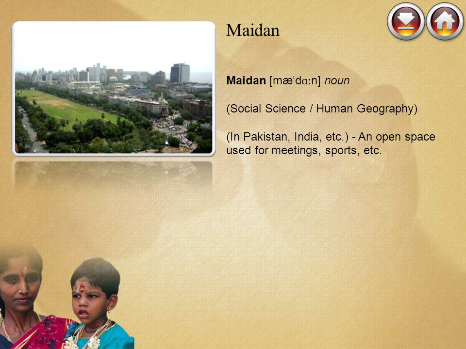 Maidan Maidan [mæˈdɑːn] noun (Social Science / Human Geography)